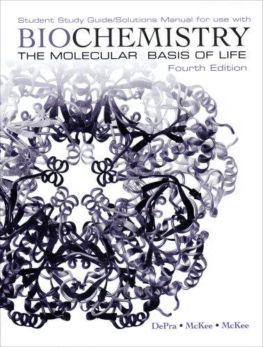 Biochemistry: The Molecular Basis of Life Student: Trudy McKee, James