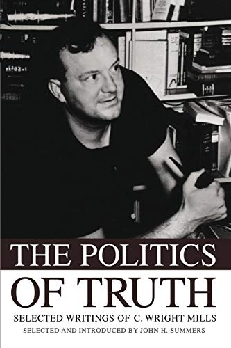 9780195343045: The Politics of Truth: Selected Writings of C. Wright Mills