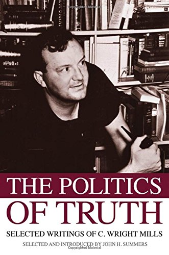 9780195343052: The Politics of Truth: Selected Writings of C. Wright Mills