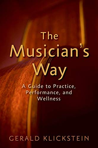 9780195343120: The Musician's Way: A Guide to Practice, Performance, and Wellness