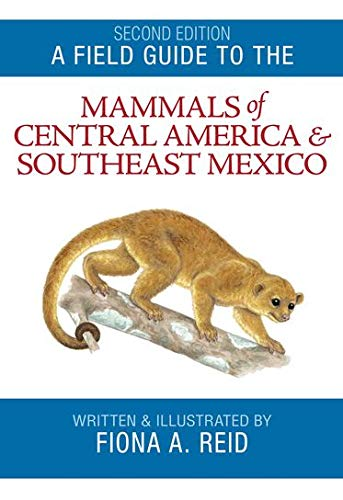 9780195343229: A Field Guide to the Mammals of Central America and Southeast Mexico