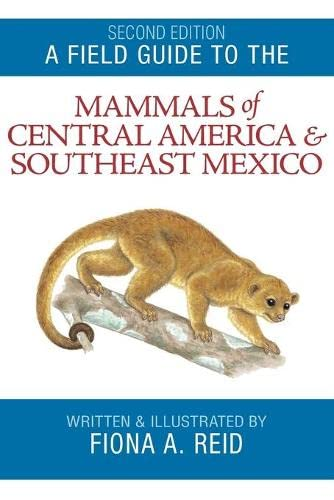 9780195343236: A Field Guide to the Mammals of Central America and Southeast Mexico