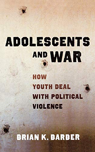 9780195343359: Adolescents and War: How Youth Deal with Political Violence