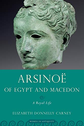 9780195365511: Arsinoe of Egypt and Macedon: A Royal Life (Women in Antiquity)