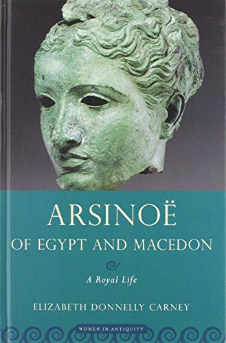 9780195365528: Arsinoe of Egypt and Macedon: A Royal Life (Women in Antiquity)