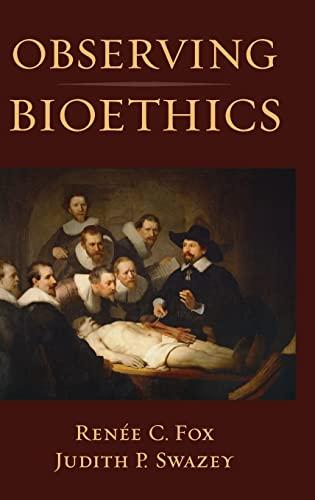 9780195365559: Observing Bioethics