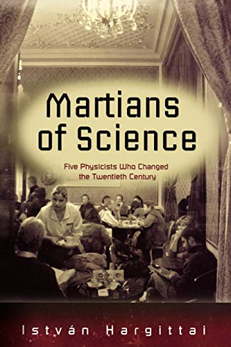 9780195365566: Martians of Science: Five Physicists Who Changed the Twentieth Century
