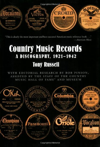 Country Music Records: A Discography, 1921-1942: Tony Russell