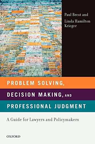 9780195366327: Problem Solving, Decision Making, and Professional Judgment: A Guide for Lawyers and Policymakers