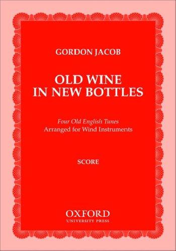 9780195366426: Old Wine in New Bottles: Full score