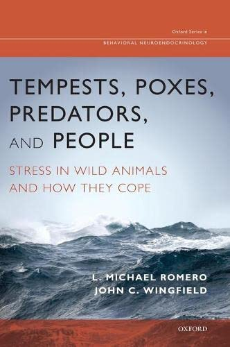 9780195366693: Tempests, Poxes, Predators, and People: Stress in Wild Animals and How They Cope (Oxford Series in Behavioral Neuroendocrinology)