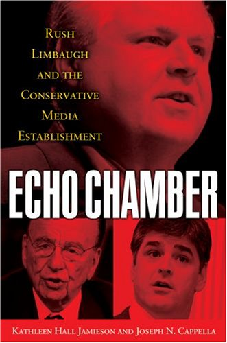 9780195366822: Echo Chamber: Rush Limbaugh and the Conservative Media Establishment