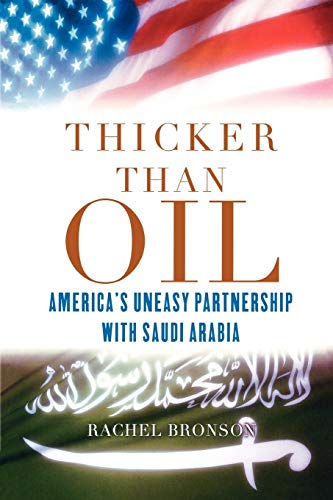 9780195367058: Thicker Than Oil: America's Uneasy Partnership with Saudi Arabia