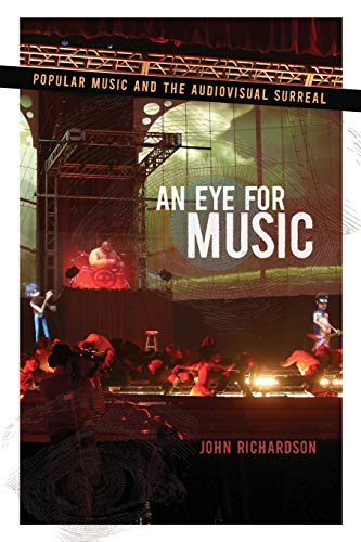 9780195367379: An Eye for Music: Popular Music and the Audiovisual Surreal (Oxford Music / Media)