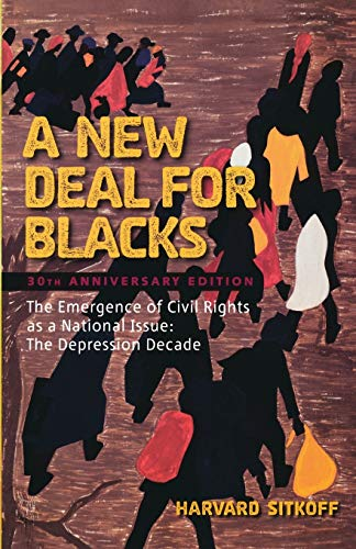 9780195367539: A New Deal for Blacks: The Emergence of Civil Rights as a National Issue: The Depression Decade