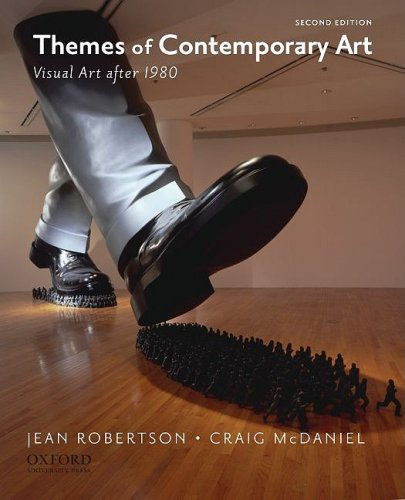 Themes of Contemporary Art: Visual Art after: Robertson, Jean; McDaniel,