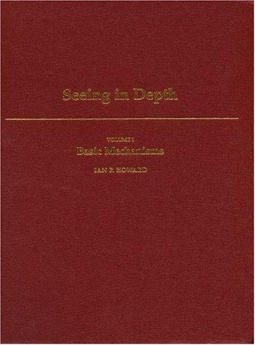9780195367607: Seeing in Depth: Volume 1: Basic Mechanics/ Volume 2: Depth Perception 2-Volume Set (v. 1)