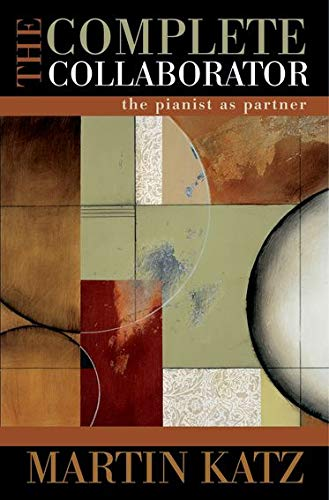 9780195367959: The Complete Collaborator: The Pianist as Partner