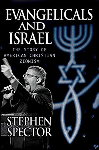 9780195368024: Evangelicals and Israel: The Story of American Christian Zionism