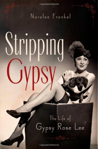 9780195368031: Stripping Gypsy: The Life of Gypsy Rose Lee