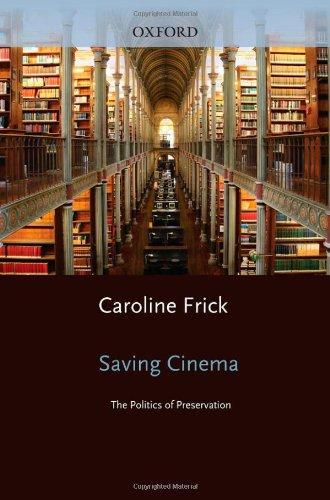 9780195368109: Saving Cinema: The Politics of Preservation