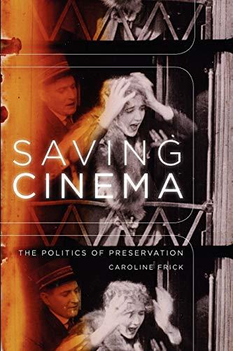 9780195368116: Saving Cinema: The Politics of Preservation