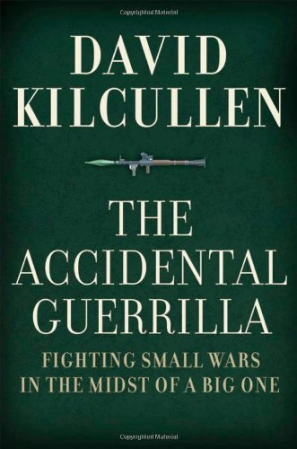 9780195368345: The Accidental Guerrilla: Fighting Small Wars in the Midst of a Big One