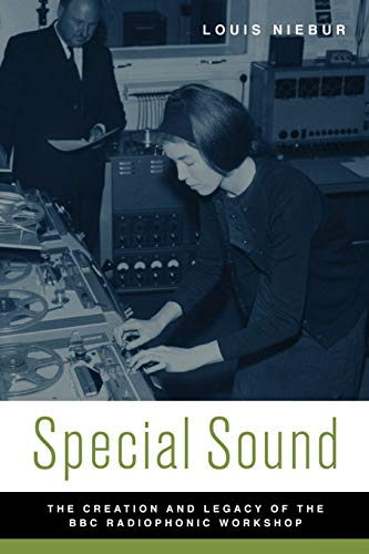 9780195368413: Special Sound: The Creation and Legacy of the BBC Radiophonic Workshop (Oxford Music/Media Series)