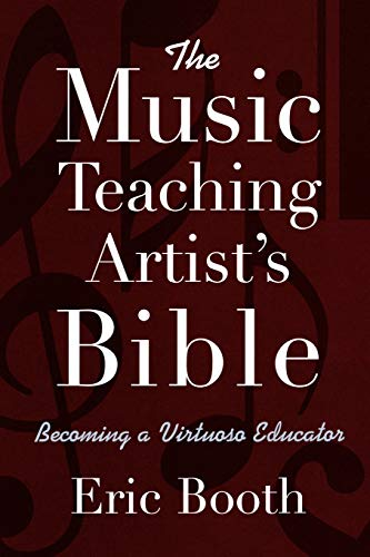 9780195368468: The Music Teaching Artist's Bible Becoming a Virtuoso Educator