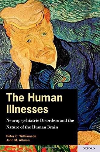 9780195368567: The Human Illnesses: Neuropsychiatric Disorders and the Nature of the Human Brain