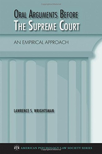 9780195368628: Oral Arguments Before the Supreme Court: An Empirical Approach (American Psychology-Law Society Series)