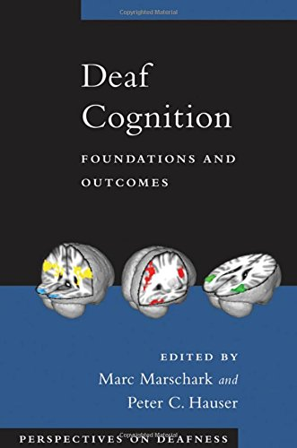 9780195368673: Deaf Cognition: Foundations and Outcomes (Perspectives on Deafness)