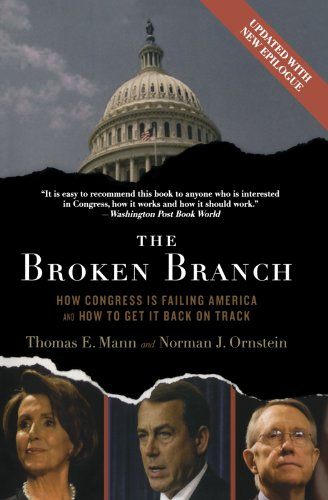The Broken Branch: How Congress Is Failing America and How to Get It Back on Track (Institutions of...