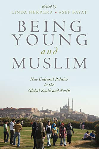 9780195369205: Being Young and Muslim: New Cultural Politics in the Global South and North (Religion and Global Politics)