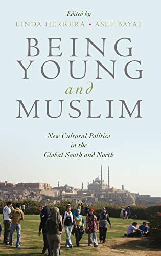 9780195369212: Being Young and Muslim: New Cultural Politics in the Global South and North (Religion and Global Politics)