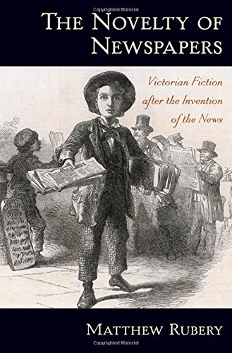 9780195369267: The Novelty of Newspapers: Victorian Fiction After the Invention of the News