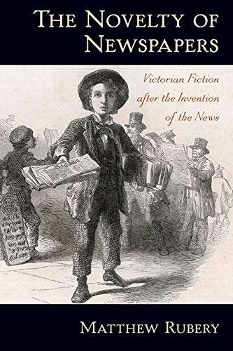 9780195369274: The Novelty of Newspapers: Victorian Fiction After the Invention of the News