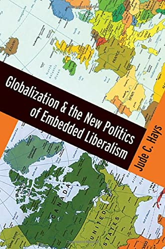 9780195369335: Globalization and the New Politics of Embedded Liberalism