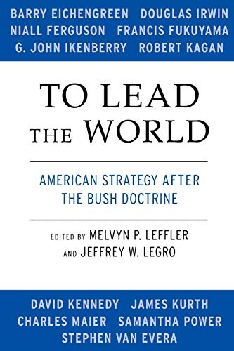 9780195369410: To Lead the World: American Strategy after the Bush Doctrine