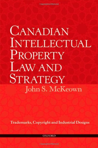 9780195369427: Canadian Intellectual Property Law and Strategy: Trademarks, Copyright and Industrial Designs