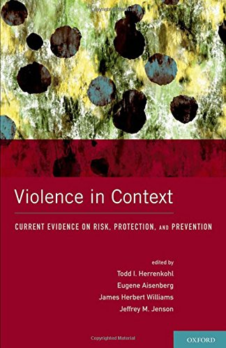 9780195369595: Violence in Context: Current Evidence on Risk, Protection, and Prevention (Interpersonal Violence)