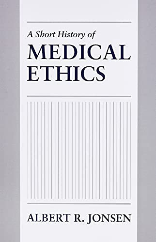 9780195369847: A Short History of Medical Ethics