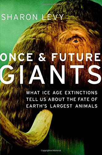 9780195370126: Once and Future Giants: What Ice Age Extinctions Tell Us About the Fate of Earth's Largest Animals