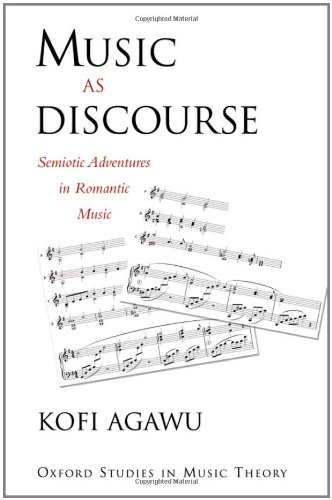 9780195370249: Music as Discourse: Semiotic Adventures in Romantic Music (Oxford Studies in Music Theory)