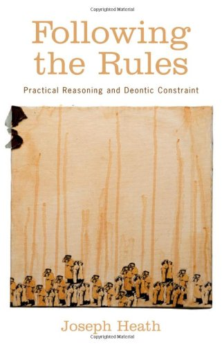 9780195370294: Following the Rules: Practical Reasoning and Deontic Constraint