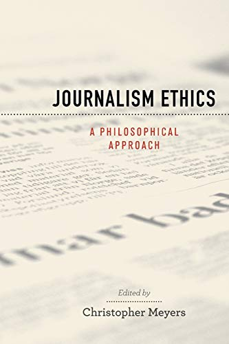 9780195370799: Journalism Ethics: A Philosophical Approach (Practical and Professional Ethics)