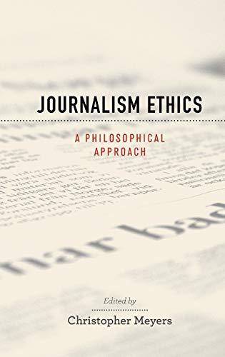 9780195370805: Journalism Ethics: A Philosophical Approach (Practical and Professional Ethics)