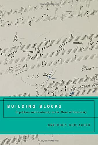 9780195370867: Building Blocks: Repetition and Continuity in the Music of Stravinsky