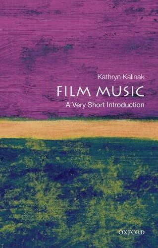 Film Music: A Very Short Introduction: Kathryn Kalinak