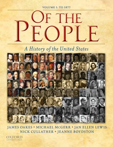 Of the People: A History of the United States: Volume I: to 1877: James Oakes, Michael McGerr, Jan ...
